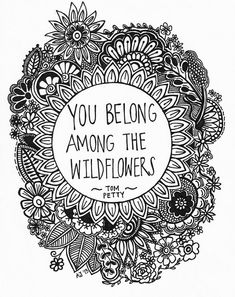 You Belong Among the Wildflowers ink drawing, card-stock print - Trend Quotes 2020 Pretty Words, Beautiful Words, Boho Beautiful, Mundo Hippie, Quotes To Live By, Me Quotes, Peace Quotes, Famous Quotes, Quotable Quotes
