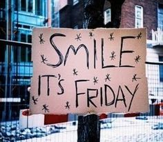 Does everyone have their smiles on, it's Friday!!!