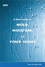 A Brief Guide to Mold, Moisture, and Your Home  This Guide provides information and guidance for homeowners and renters on how to clean up residential mold problems and how to prevent mold growth.  #IAQS #IAQ