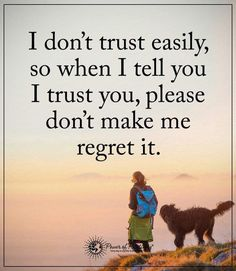 I don't trust easily, so when I tell you I trust you, please don't make me regret it.  #powerofpositivity #positivewords  #positivethinking #inspirationalquote #motivationalquotes #quotes