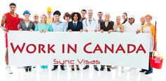 Work In Canada - Sync Visas  Skilled Visa, Work Permits, Working Holiday visa for Canada from Dubai UAE