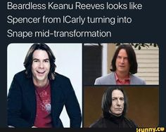 Beardless Keanu Reeves looks like Spencer from ICarly turning into Snape mid-transformation - iFunny :) Stupid Funny Memes, You Funny, Funny Posts, Funny Quotes, Freaking Hilarious, Funny Stuff, Spencer Icarly, Icarly And Victorious, Harry Potter