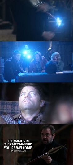 Quote from Supernatural 12x12 │ Crowley (after saving Castiel): The magic's in the craftsmanship. You're welcome.