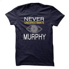 NEVER UNDERESTIMATE THE POWER OF MURPHY  TA - #best hoodies #awesome hoodies. SIMILAR ITEMS => https://www.sunfrog.com/Names/NEVER-UNDERESTIMATE-THE-POWER-OF-MURPHY-TA-15203100-Guys.html?id=60505