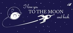 I love you to the Moon and back   by InspirationsByAmelia on Etsy, $26.98