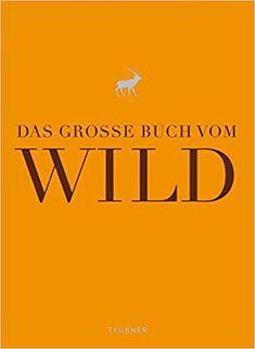 Fachbücher für Köche: Teubner - das grosse Buch vom Wild Reading Online, Fails, Author, Content, Books, Pdf, Free, Livros, Writers