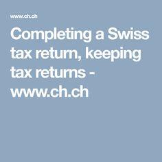 Completing a Swiss tax return, keeping tax returns  - www.ch.ch