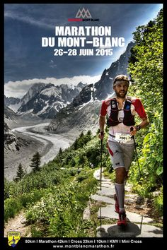 Marathon du Mont-Blanc - Du samedi 25 au dimanche 26 juin 2016. Le grand rendez-vous annuel de la course à pied !
