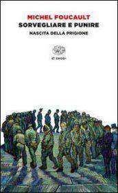 Sorvegliare e punire, published by Giulio Einaudi, Italy, 2014.