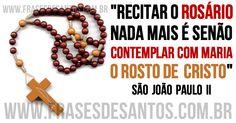 """""""Recitar o Rosário nada mais é senão contemplar com Maria o rosto de Cristo."""" São João Paulo II #Cristo #Maria #rosário #SãoJoãoPauloII"""