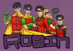 Dick Grayson first Robin, Jason Todd second Robin, Tim Drake third Robin, Stephanie Brown fourth Robin, and Damian Wayne fifth Robin