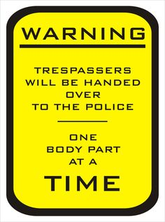 You Would Not Want To Be The Tresspasser On Their Property