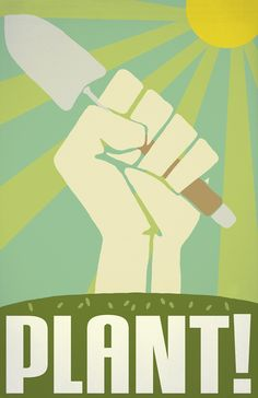 Plant! One of three in a series of gardening posters: Plant! Grow! Eat!