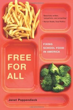 Free for All: Fixing School Food in America (California Studies in Food and Culture) by Janet Poppendieck,http://www.amazon.com/dp/0520243706/ref=cm_sw_r_pi_dp_1lbtsb1XCT36DG90