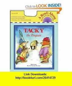 Tacky the Penguin (Book and CD) (Read Along Book  CD) (9780618737543) Helen Lester, Lynn Munsinger , ISBN-10: 0618737545  , ISBN-13: 978-0618737543 ,  , tutorials , pdf , ebook , torrent , downloads , rapidshare , filesonic , hotfile , megaupload , fileserve
