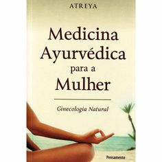 Medicina-Ayurvedica-Para-a-Mulher-Ginecologia-Natural-278753.jpg (1000×1000)