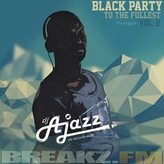 """Dj-Ajazz - BLACK PARTY TO THE FULLEST Vol.2  Tracklist: 1.Slip And Fall (Lomaticc Feat Sunny Brown) 2.Usher- She seen me(Seo Remix) 3.eOne Music – Chinx """"On Your Body"""" ft. Meet Sims 4.Don Jaymor Not Myself Prodby AMix Production 5.Don Jaymor Live it up Prod 341Music 6.Project Pat Ft. Ty Dolla Sign, Wiz Khalifa & Wale – Project Pat Ft. #Black #DjAjazz #Fullest #Mix #Mixtape #Party #Musik #Hiphop #House #Webradio #Breakzfm"""