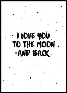 Kinderposter met kleine sterren en de tekst I love you to the moon and back. - Kinderposter met kleine sterren en de tekst I love you to the moon and back. Typography Prints, Typography Poster, Text Poster, Poster 40x50, Citations Film, Frases Love, Love Text, Cute Poster, Kids Prints