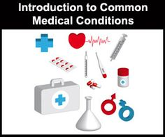 Introduction to Common Medical Conditions Course Outline