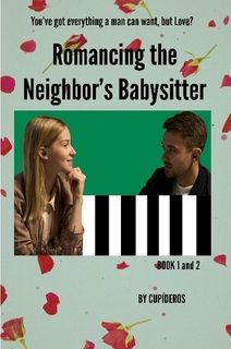 Romancing the Neighbor's Babysitter List Price: $14.49 Price: $8.69 You Save: $5.80 ( 40% ) Prints in 3-5 business days Software developer Brett Carpenter no longer a poor geek readied himself to date a pretty-ten-scale female, Sophia Jordan, who just happens to be his next-door neighbor's hot babysitter.  Will he succeed or not?  Read on. 22k words