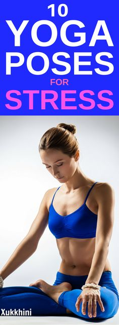 Known in the fitness world for helping increase strength and flexibility, yoga is also an effective stress reliever. Performed regularly, it floods your body with oxygen, reduces stress hormones, and enhances feelings of well-being. These 10 yoga poses to relieve stress are especially effective at blowing off a little steam. #YogaPosesForStress #YogaPosesForAnxiety #Yoga Poses for Beginners