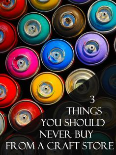 3 Things you Should NEVER Buy at a Craft Store