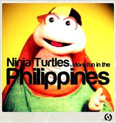 Ninja Turtles Ninja Turtles, More Fun, Philippines