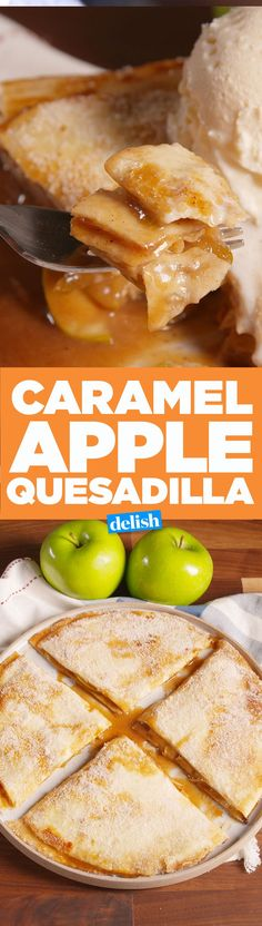 Caramel Apple Quesadillas are so much easier to make than apple pie. Get the recipe from Delish.com.