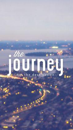 The #Journey, not the #destination. #iPhone 5 #Lifeline #wallpaper #quotes