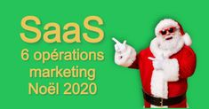 Marketing SaaS : 6 opérations marketing pour Noël 2020 - Grégory Coste Signature Mail, Don D'argent, Leadership, Business Model, Marketing, Watch Over Me, Software