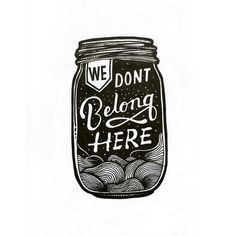 We don't belong here hand made lettering quote by Juanita Garcia