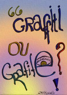 Divagando, Grafite e Design: Grafite ou Graffiti? Como escrever?