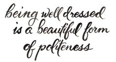 Being well dressed...