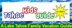 TahoeKidsGuide.com, a Lake Tahoe Family Vacation Guide
