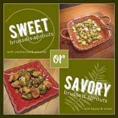 Choose Sweet or Savory Brussels Sprouts with these 2 recipes, even the pickiest of eaters will love!