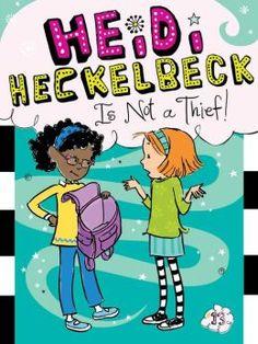 Heidi Heckelbeck Is Not a Thief! (Heidi Heckelbeck Series #13)