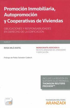 Promoción inmobiliaria, autopromoción y cooperativas de viviendas : obligaciones y responsabilidades en derecho de la edificación / Rosa Milà Rafel, 2014