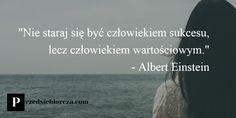 Życie jest wartością nadrzędną, której wszelkie inne wartości są podporządkowane. Hoshi, Einstein, Humor, Lifestyle, Quotes, Inspiration, Quotations, Biblical Inspiration, Humour