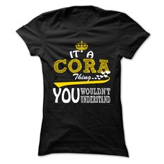 Cora Thing  ⃝ - Cool Name-Shirt !!!If you are Cora or loves one. Then this shirt is for you. Cheers !!!xxxCora Cora