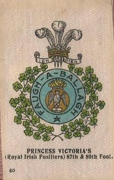 PRINCESS VICTORIA'S ROYAL IRISH FUSILIERS - Silk cigarette card, issued by Godfrey Phillips, England 1915 Princess Victoria, British Army, Wwi, Nice Body, Vintage World Maps, Irish, Quilts, Badges, Ireland