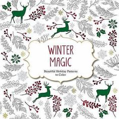 Color Magic Ser.: Winter Magic : Beautiful Holiday Patterns to Color (2015,...