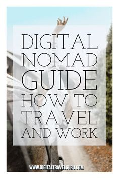 Digital Nomad Guide - How To Travel and Work. Digital Nomad Guide - How To Travel and Work. Travel Advice, Travel Guides, Travel Tips, Travel Hacks, Travel Destinations, Travel Packing, Travel Articles, Packing Tips, Travel Essentials
