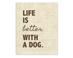 Dog Quote Print, Word Art, typography, love