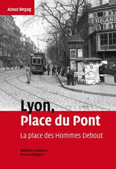 LYON, PLACE DU PONT : Au cours du temps, la place du Pont, coeur du quartier de la Guillotière, autrefois gros bourg à l'entrée de Lyon, est devenu un quartier populaire et historique où les immigrés qui ont fait escale à Lyon... www.artismirabilis.com/actualite-litteraire-et-musicale/LYON/2011/Lyon-Place-du-Pont-Azouz-Begag.html www.artismirabilis.com/actualite-litteraire-et-musicale/LYON/archives/2011.html artismirabilis.com
