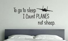 "To go to sleep I count planes not sheep, Wall art decal Baby Room, Kids Room. 12""x24"""
