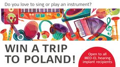 Calling all MED-EL hearing implant recipients who sing or play an instrument! Find out how to win a trip to Poland this July! Hearing Implants, Win A Trip, Poland, Singing, News, Ignition Coil