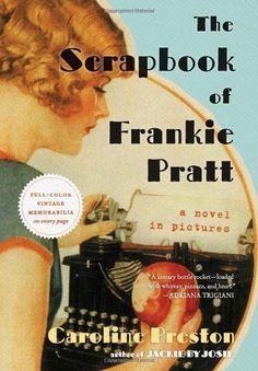 The Scrapbook of Frankie Pratt: A Novel in Pictures by Caroline Preston, http://www.amazon.com/dp/0061966908/ref=cm_sw_r_pi_dp_zfEQpb1G9F2HE