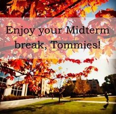 The Career Development Center wishes students a wonderful, long weekend after a stressful week of Midterm exams!