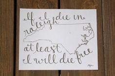 North Carolina If I Die in Raleigh by LauraFrancesDesigns on Etsy, $15.00