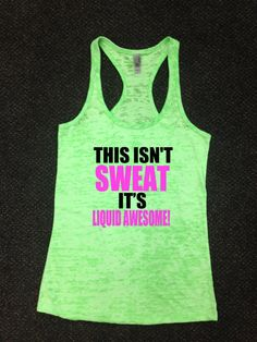 This Isn't Sweat It's Liquid Awesome Tank Top Racerback Gym Running Workout You Choose Size & Colors